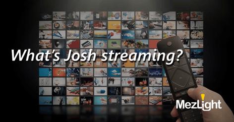 MezLight SM_2021_whats Josh streaming